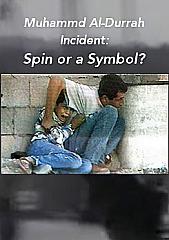 Muhammad Al-Durrah Incident: Spin or a Symbol?
